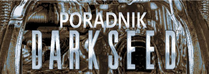 Dark Seed - poradnik