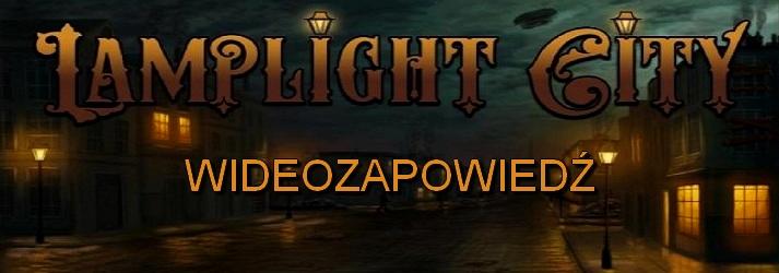 Lamplight City - zapowiedź