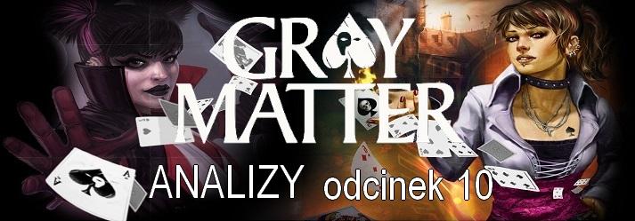 ANALIZY - odc.010: Gray Matter