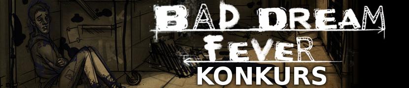 Konkurs z okazji premiery polskiej przygodówki Bad Dream: Fever