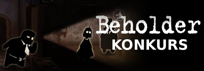 Konkurs z okazji polskiej premiery gry Beholder